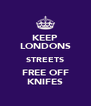 KEEP LONDONS STREETS FREE OFF KNIFES - Personalised Poster A4 size