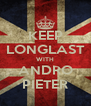 KEEP LONGLAST WITH ANDRO PIETER - Personalised Poster A4 size