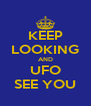 KEEP LOOKING AND UFO SEE YOU - Personalised Poster A4 size
