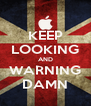 KEEP LOOKING AND WARNING DAMN - Personalised Poster A4 size