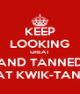 KEEP LOOKING GREAT AND TANNED AT KWIK-TAN! - Personalised Poster A4 size