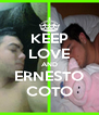KEEP LOVE AND ERNESTO COTO - Personalised Poster A4 size