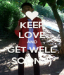 KEEP LOVE AND GET WELL SOON :') - Personalised Poster A4 size