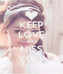 KEEP LOVE AND MISS YOU  - Personalised Poster A4 size
