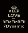 KEEP LOVE AND REMEMBER 7Dynamic - Personalised Poster A4 size