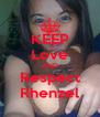 KEEP Love AND Respect Rhenzel - Personalised Poster A4 size