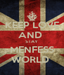 KEEP LOVE AND  STAY MENFESS WORLD  - Personalised Poster A4 size
