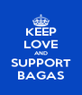 KEEP LOVE AND SUPPORT BAGAS - Personalised Poster A4 size