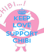 KEEP LOVE AND SUPPORT CHIBI - Personalised Poster A4 size