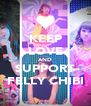 KEEP LOVE AND SUPPORT FELLY CHIBI - Personalised Poster A4 size