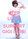 KEEP LOVE AND SUPPORT GIGI CHIBI - Personalised Poster A4 size