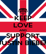 KEEP LOVE AND SUPPORT JUSTIN BIEBER - Personalised Poster A4 size
