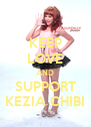 KEEP LOVE AND SUPPORT KEZIA CHIBI - Personalised Poster A4 size