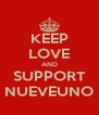 KEEP LOVE AND SUPPORT NUEVEUNO - Personalised Poster A4 size