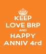 KEEP LOVE BRP AND HAPPY ANNIV 4rd - Personalised Poster A4 size