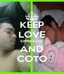 KEEP LOVE ERNESTO  AND COTO - Personalised Poster A4 size