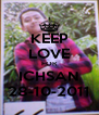 KEEP LOVE FOR ICHSAN 28-10-2011 - Personalised Poster A4 size
