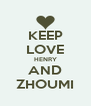 KEEP LOVE HENRY AND ZHOUMI - Personalised Poster A4 size