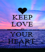 KEEP LOVE IN YOUR  HEART  - Personalised Poster A4 size