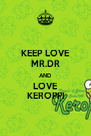 KEEP LOVE MR.DR AND LOVE KEROPPI - Personalised Poster A4 size