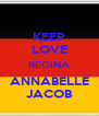 KEEP LOVE REGINA ANNABELLE JACOB - Personalised Poster A4 size