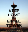 KEEP LOVE The EIFFEL TOWER - Personalised Poster A4 size