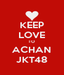 KEEP LOVE TO ACHAN JKT48 - Personalised Poster A4 size