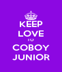 KEEP LOVE TO COBOY JUNIOR - Personalised Poster A4 size