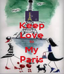 Keep Love to My Paris - Personalised Poster A4 size