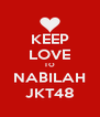 KEEP LOVE TO NABILAH JKT48 - Personalised Poster A4 size