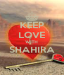 KEEP LOVE WITH SHAHIRA  - Personalised Poster A4 size
