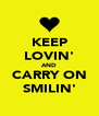 KEEP LOVIN' AND CARRY ON SMILIN' - Personalised Poster A4 size