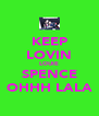 KEEP LOVIN LOUIE SPENCE OHHH LALA - Personalised Poster A4 size