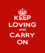KEEP LOVING AND CARRY ON - Personalised Poster A4 size