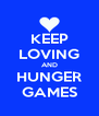 KEEP LOVING AND HUNGER GAMES - Personalised Poster A4 size