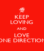 KEEP LOVING AND LOVE ONE DIRECTION - Personalised Poster A4 size