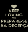 KEEP LOVING AND PREPARE-SE PARA DECEPÇÃO - Personalised Poster A4 size