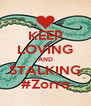 KEEP LOVING AND STALKING #Zorro - Personalised Poster A4 size