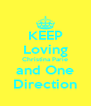 KEEP Loving Christina Parie and One Direction - Personalised Poster A4 size