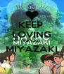 KEEP  LOVING HAYAO MIYAZAKI               - Personalised Poster A4 size