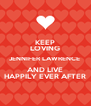 KEEP LOVING JENNIFER LAWRENCE  AND LIVE HAPPILY EVER AFTER - Personalised Poster A4 size