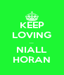 KEEP LOVING ... NIALL HORAN - Personalised Poster A4 size