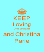 KEEP Loving One direction and Christina Parie - Personalised Poster A4 size