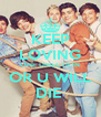 KEEP LOVING ONE DIRECTION OR U WILL DIE  - Personalised Poster A4 size
