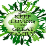 KEEP LOVING ONE GREAT FAMILY - Personalised Poster A4 size