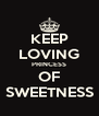 KEEP LOVING PRINCESS OF SWEETNESS - Personalised Poster A4 size