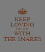 KEEP LOVING THE BOY WITH THE SNARES - Personalised Poster A4 size