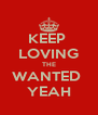 KEEP  LOVING THE WANTED  YEAH - Personalised Poster A4 size