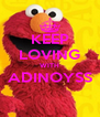 KEEP LOVING WITH ADINOYSS  - Personalised Poster A4 size