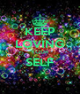 KEEP LOVING YOUR SELF  - Personalised Poster A4 size